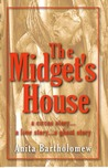 The Midget's House by Anita Bartholomew