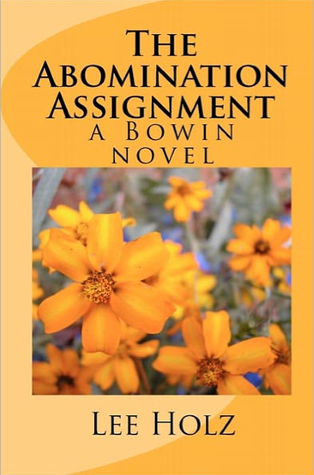 The Abomination Assignment (The Bowin Novels, #1)