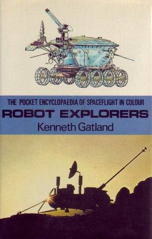 Robot Explorers (The Pocket Encyclopaedia of Spaceflight in Colour, #3)