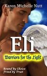 Eli: Warriors for the Light (Fallen Angels, Book #1)