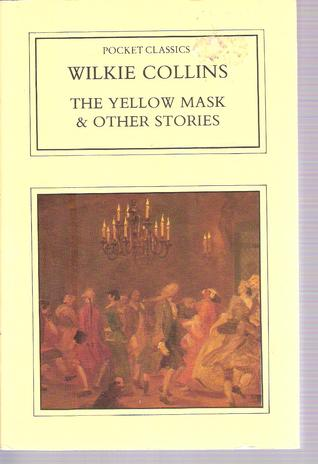 The Yellow Mask & Other Stories