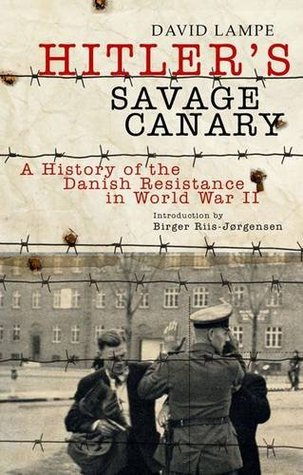 Hitler's Savage Canary by David Lampe