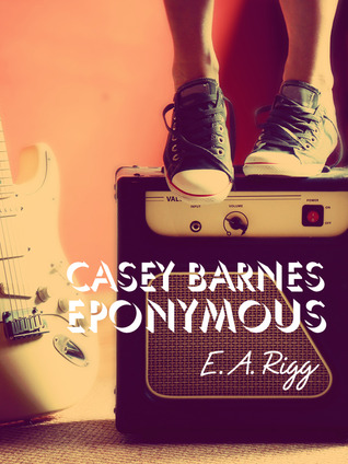 Casey Barnes Eponymous by E.A. Rigg