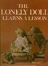 The Lonely Doll Learns a Lesson by Dare Wright