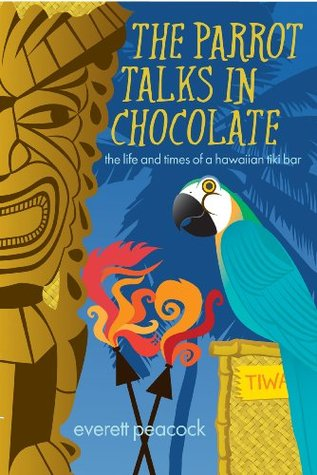 The Parrot Talks in Chocolate by Everett Peacock