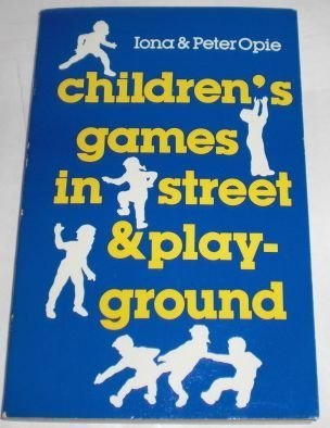 Children's Games in Street and Playground by Iona Opie