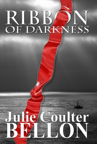 Ribbon of Darkness by Julie Coulter Bellon