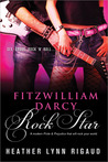Fitzwilliam Darcy, Rock Star by Heather Lynn Rigaud