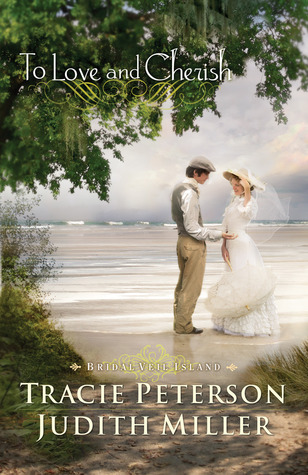 Review To Love and Cherish (Bridal Veil Island #2) by Tracie Peterson, Judith McCoy Miller PDF