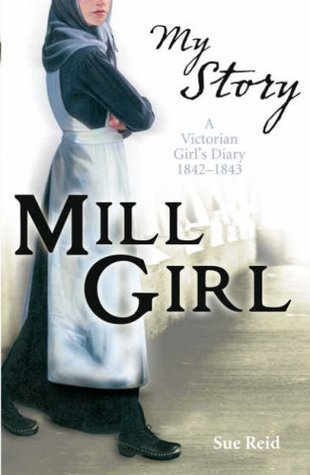 Mill Girl: A Victorian Girl's Diary, 1842-1843