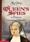 The Queen's Spies: The Diary of Kitty Lumsden, 1583-1586