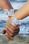 Fall For Me by Melanie Marks