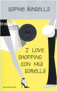 I love shopping con mia sorella by Sophie Kinsella