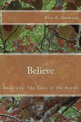 Believe: Book One: The Tales of The Realm