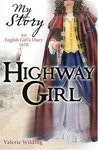 Highway Girl: An English Girl's Diary, 1670
