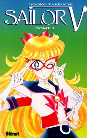 Sailor V, tome 3 by Naoko Takeuchi