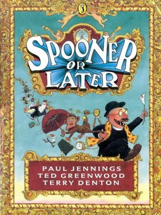Spooner or Later by Paul Jennings