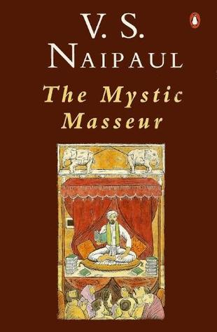 Mystic Masseur by V.S. Naipaul