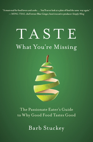 Taste What You're Missing by Barb Stuckey
