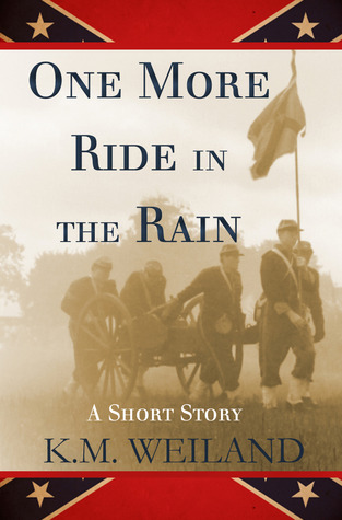 One More Ride in the Rain by K.M. Weiland