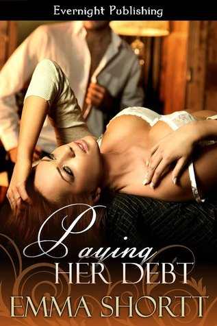 Paying her Debt by Emma Shortt