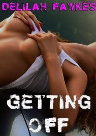 Getting Off by Delilah Fawkes
