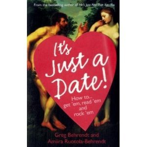 It's Just a Date!: How to Get 'em, Read 'em, and Rock 'em