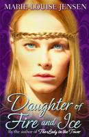 Daughter of Fire and Ice by Marie-Louise Jensen