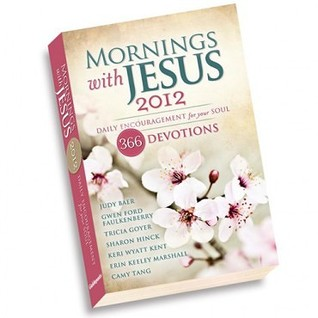 Mornings with Jesus 2012: Daily Encouragement for Your Soul 366 Devotions
