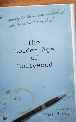 The Holden Age of Hollywood by Phil Brody