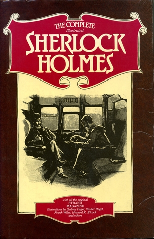 The Complete Illustrated Sherlock Holmes by Arthur Conan Doyle