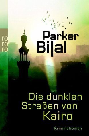 Die dunklen Straen von Kairo by Parker Bilal