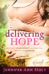 Delivering Hope by Jennifer Ann Holt