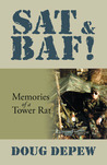 SAT &amp; BAF! Memories of a Tower Rat by Doug DePew