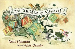 Download for free The Dangerous Alphabet PDF by Neil Gaiman, Gris Grimly