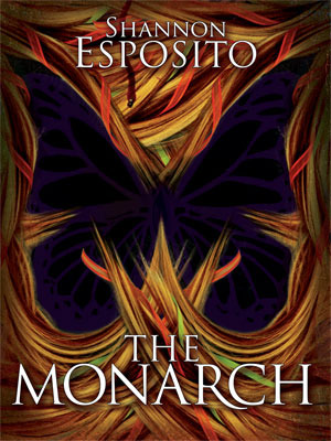 The Monarch by Shannon Esposito