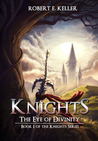 The Eye of Divinity (Knights, #1)