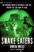 The Snake Eaters: An Unlikely Band of Brothers and the Battle for the Soul of Iraq