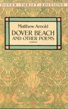 Dover Beach and Other Poems by Matthew Arnold