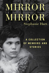 Mirror Mirror: A Collection of Memoirs and Stories