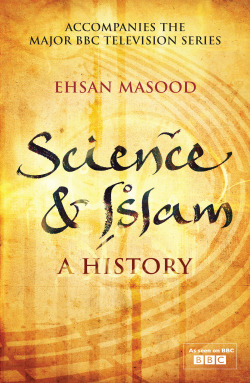 Science and Islam by Ehsan Masood