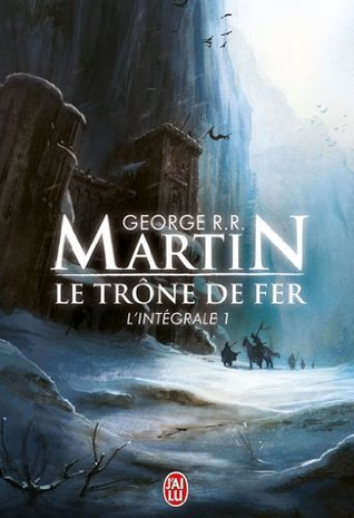 Le Trône de fer, L'Intégrale Tome 1 (A Song of Ice and Fire #1)