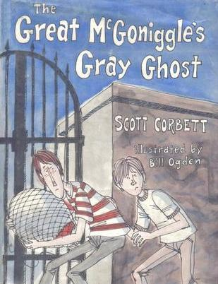 The Great McGoniggle's Gray Ghost by Scott Corbett