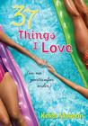 37 Things I Love (in no particular order) by Kekla Magoon