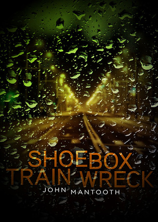 Shoebox Train Wreck by John Mantooth