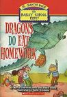 Dragons Do Eat Homework (The Bailey School Kids Jr. Chapter Book, #5)