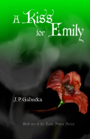 A Kiss for Emily by J.P. Galuska