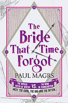 Bride That Time Forgot by Paul Magrs