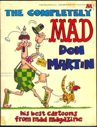 The Completely MAD Don Martin His Best Cartoons from MAD Maga... by Don Martin