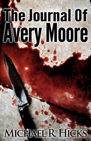 Read The Journal of Avery Moore PDF by Michael R. Hicks
